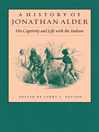 A History of Jonathan Alder (eBook): His Captivity and Life with the Indians